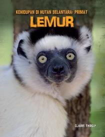 Kehidupan Di Hutan Belantara: Primat - Lemur